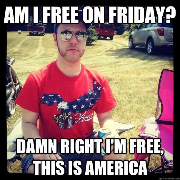 Am I Free On American Meme