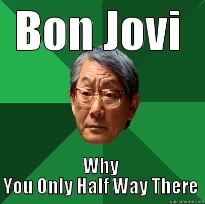 Bon Jovi Whay You Bon Jovi Memes