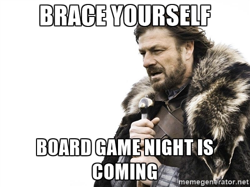 Brace Yourself Board Game Board Game Meme