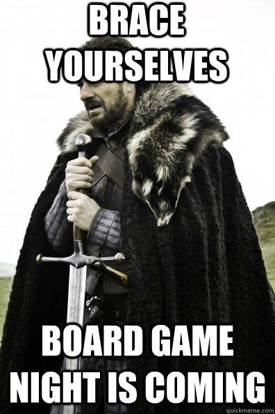 Brace Yourself Night Coming Board Game Meme