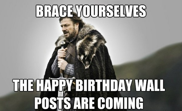 Brace Yourself The Happy Birthday Memes For Friend