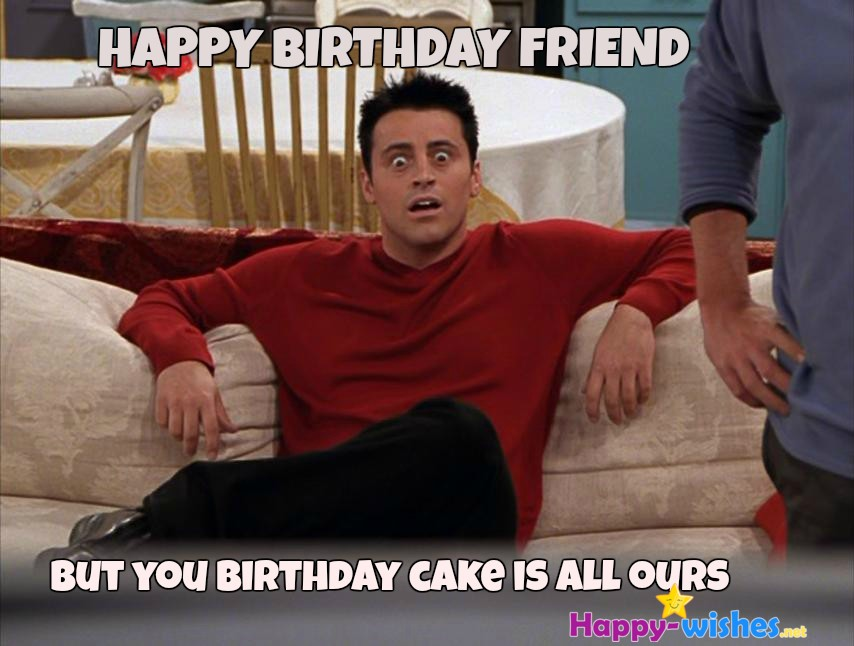 But You Birthday Cake Birthday Memes For Friend