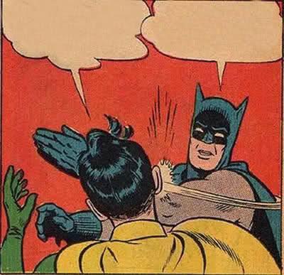 Famous Batman Slapped Robin Batman Slapping Robin Memes