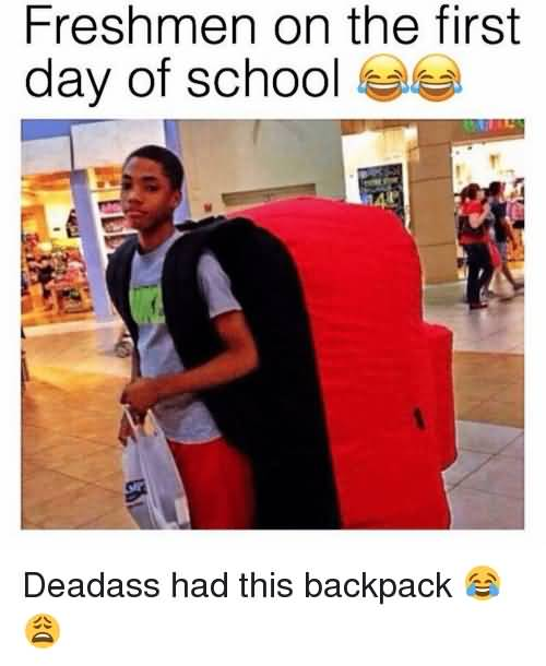 Freshman On The First Backpack Meme