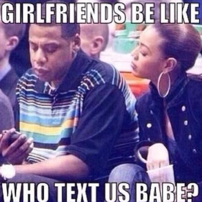 Girlfriends Be Like Who Beyonce Relationship Memes