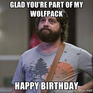 Glad You're Part Of My Wolfpack Happy Birthday Birthday Meme