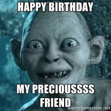 Happy Birthday My Precious Friend Birthday Memes For Friend