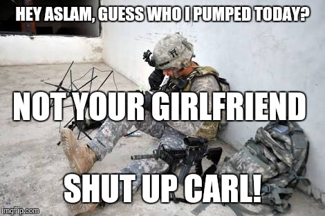 Hey Aslam Guess Who Army Carl Memes