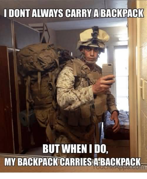 I Don't Always Carry Backpack Meme