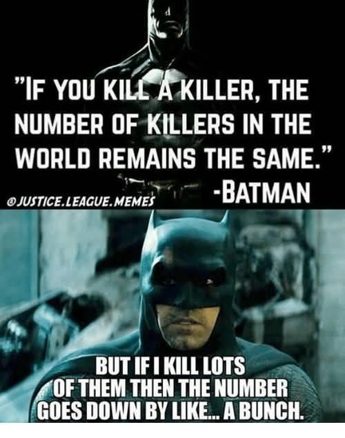If You Kill A Batman Memes