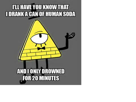 I'll Have You Know Bill Cipher Meme