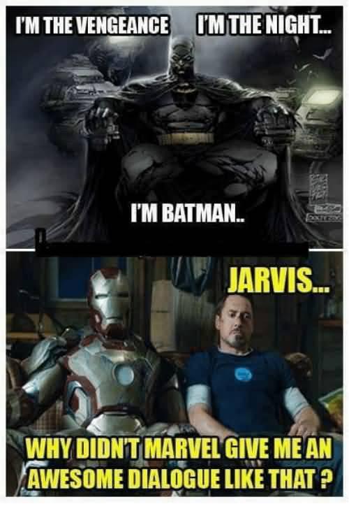 I'm The Vengeance Jarvis Batman Memes