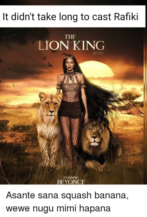 It Didn't Take Long Beyonce Meme Lion King