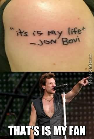 It's Is My Life Bon Jovi Memes
