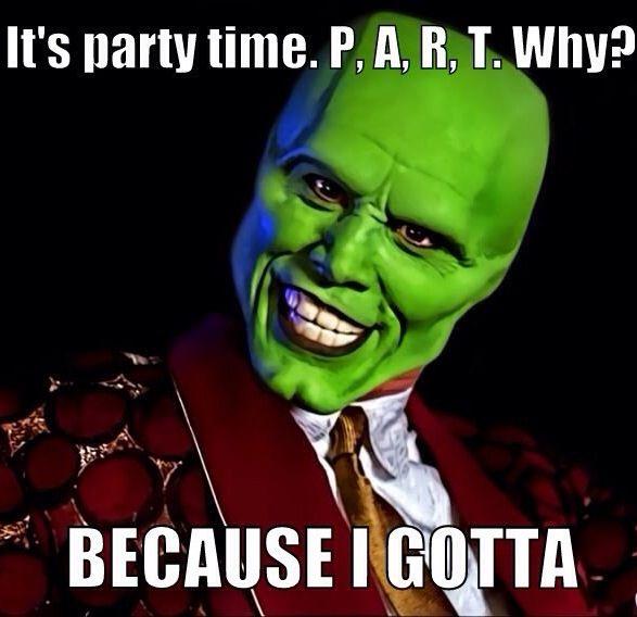 It's Party Time PART The Mask Meme