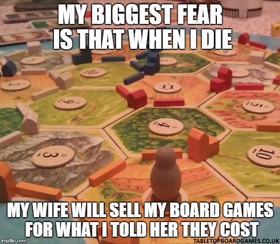 My Biggest Fear Is Board Game Meme
