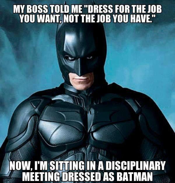 My Boss Told Me Batman Memes