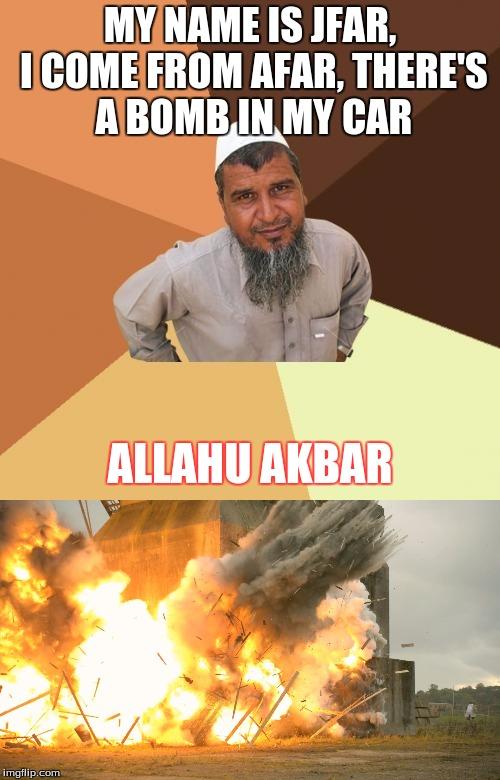 My Name Is Jfar Allahu Akbar Memes