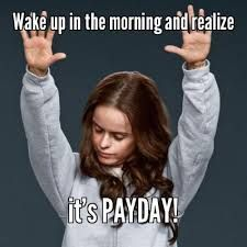 Payday Meme Wake Up In The