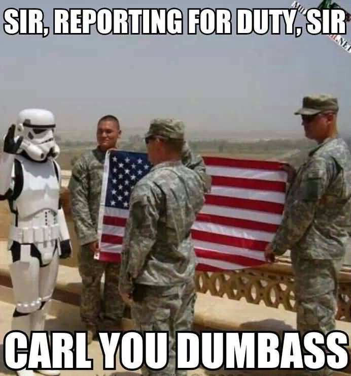 Sir Reporting For Duty Army Carl Memes