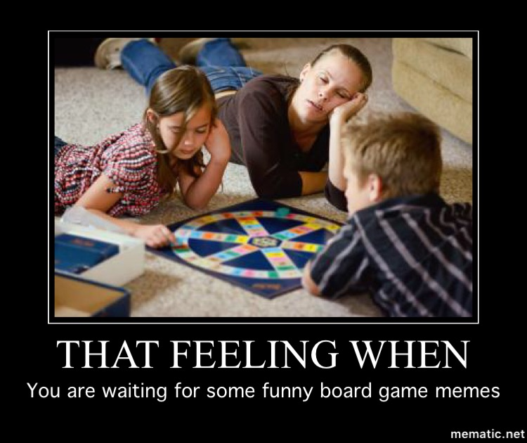 That Feeling When You Board Game Meme