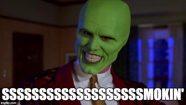 The Mask Meme SSSSSSSSSSSSSSMOKIN