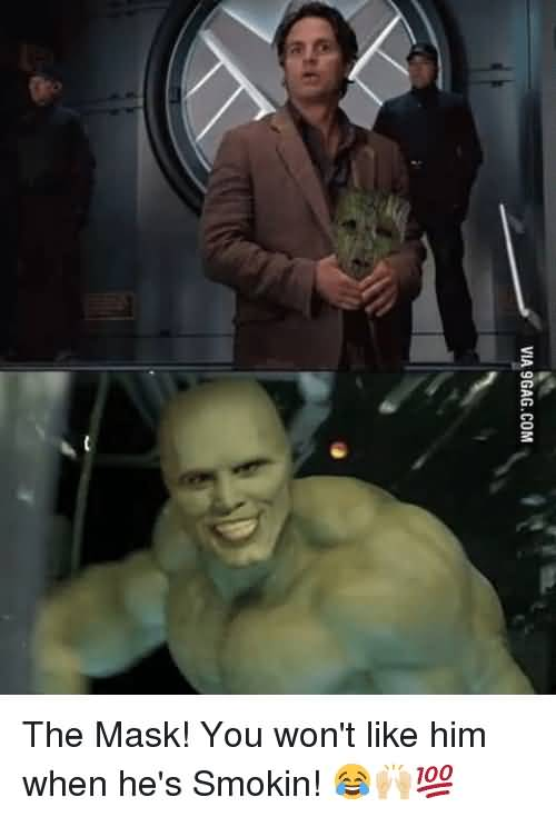 The Mask Meme The Mask! You Won't
