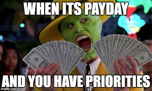 The Mask Meme When Its Payday And