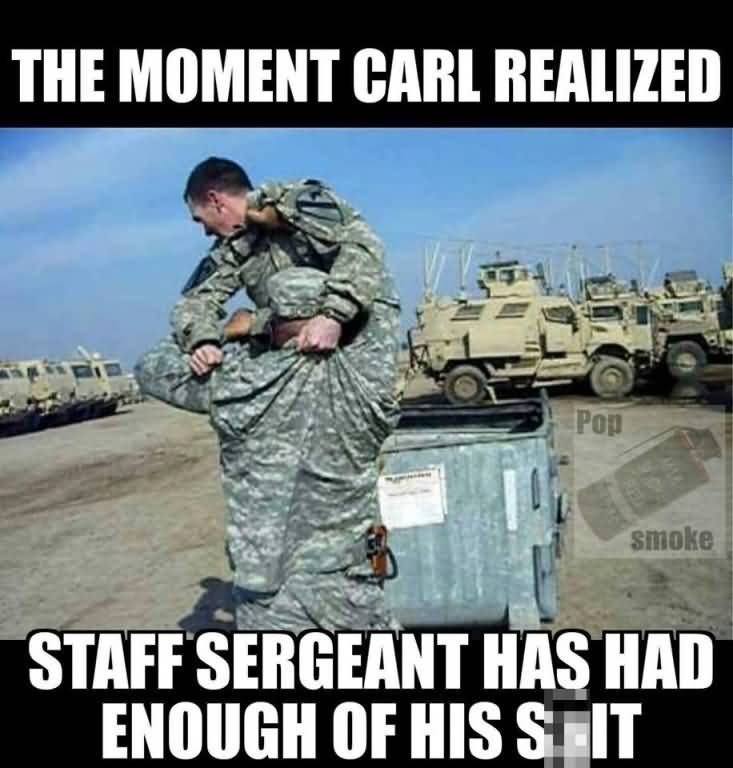 The Moment Carl Realized Army Carl Memes