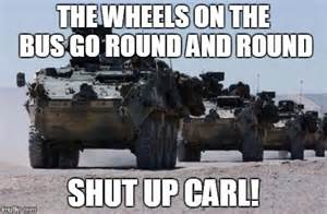 The Wheels On The Army Carl Memes