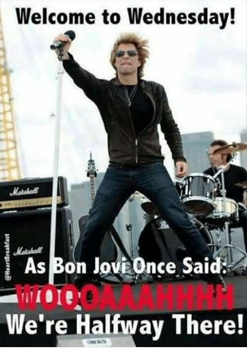 Welcome To Wednesday As Bon Jovi Memes