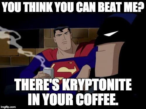 You Think You Can Batman Superman Memes