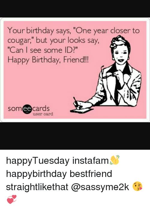Your Birthday Says One Best Friend Happy Meme