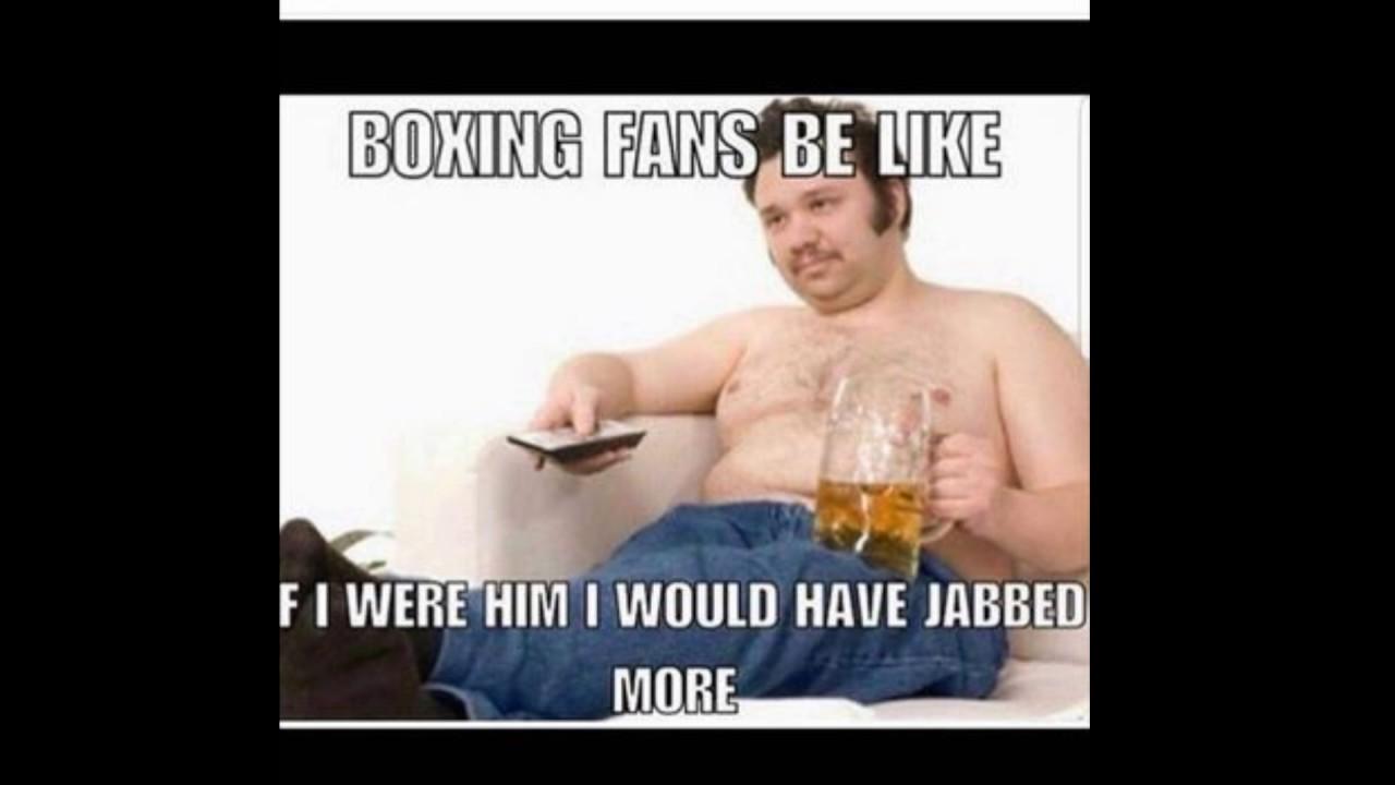 Boxing Fans Be Like Boxing Meme