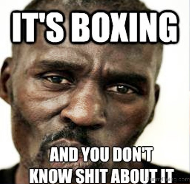 It's Boxing And You Boxing Meme