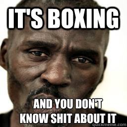It's Boxing And You Boxing Memes Mayweather