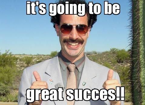 It's Going To Be Borat Very Nice Meme