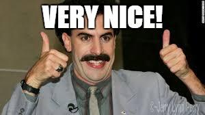 Very Nice!! Borat Very Nice Meme