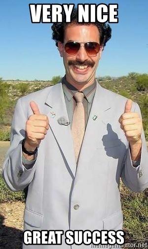 Very Nice Great Success! Borat Very Nice Meme