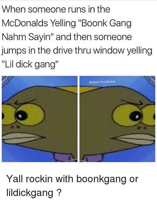 When Someone Runs In Boonk Gang Meme