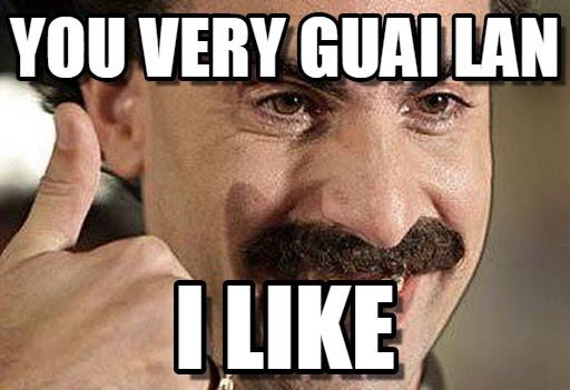 You Very Guai Lan Borat Very Nice Meme