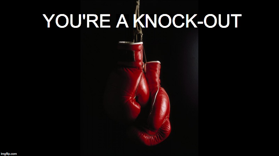 You're A Knock Out Boxing Glove Meme