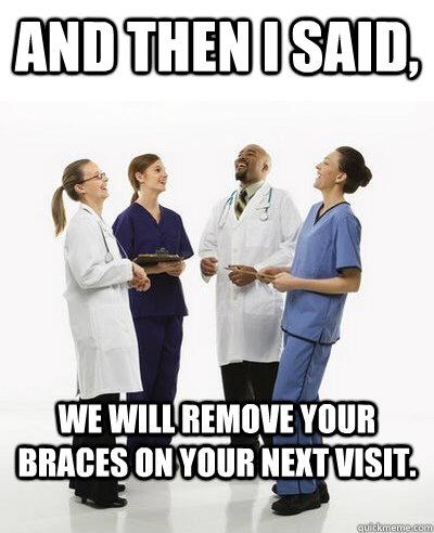 And Then I Said Braces Off Meme