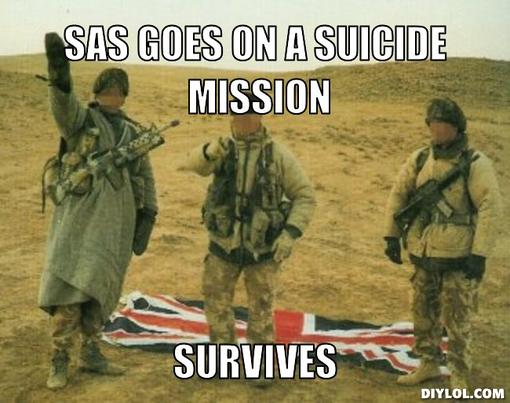 Sas Goes On A Suicide British Army Memes