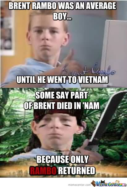 Until He Went To Brent Meme