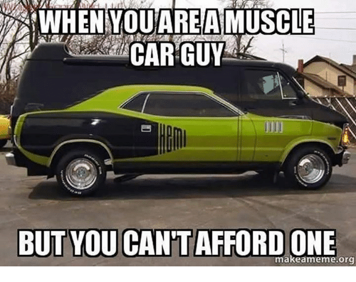 When You Are A Car Guy Memes
