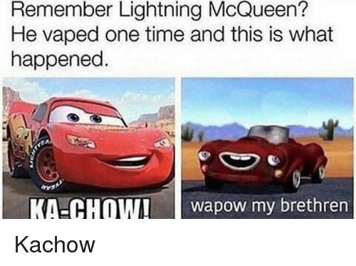 He Vaped One Time Cars Movie Memes