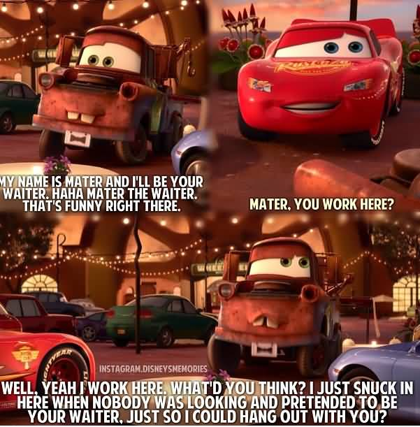 My Name Is Mater Cars Movie Memes
